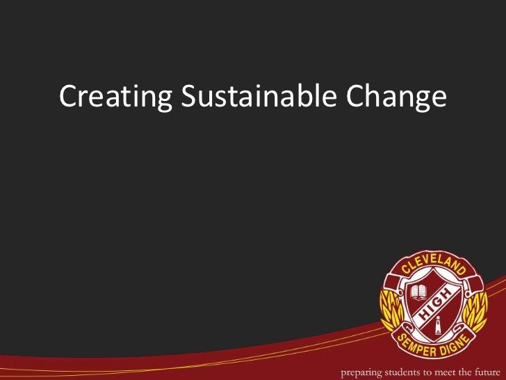 Creating Sustainable Change<br />