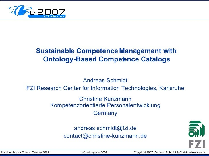 Sustainable Competence Management with Ontology-Based Competence Catalogs Andreas Schmidt FZI Research Center for Informat...