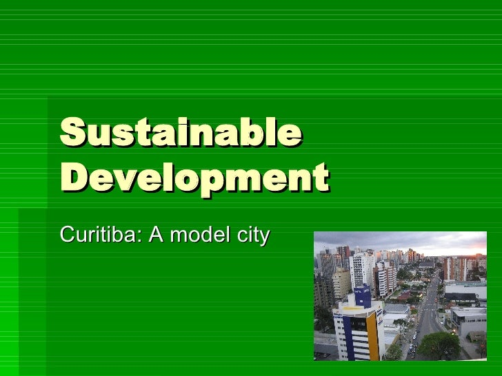 Sustainable Development Curitiba: A model city