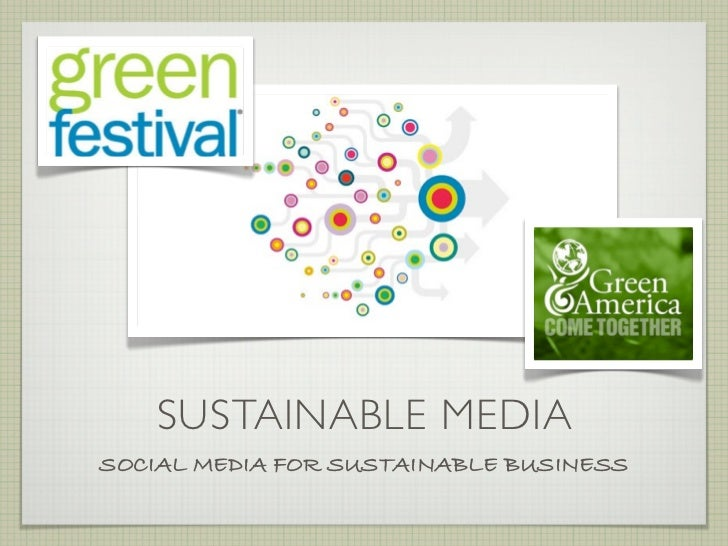 Sustainable Media - How Social Media is the Ultimate Sustainability Technology - by @JoeyShepp