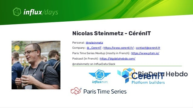 Nicolas Steinmetz [CérénIT] | Sustain Your Observability from Bare Metal TICK Stack and Apps to a Kubernetes World | Influ...