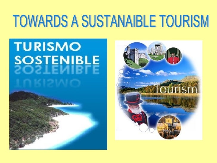TOWARDS A SUSTANAIBLE TOURISM