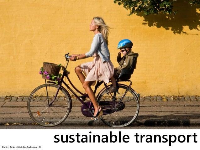 Photo: Mikael Colville-Andersen ©                                    sustainable transport