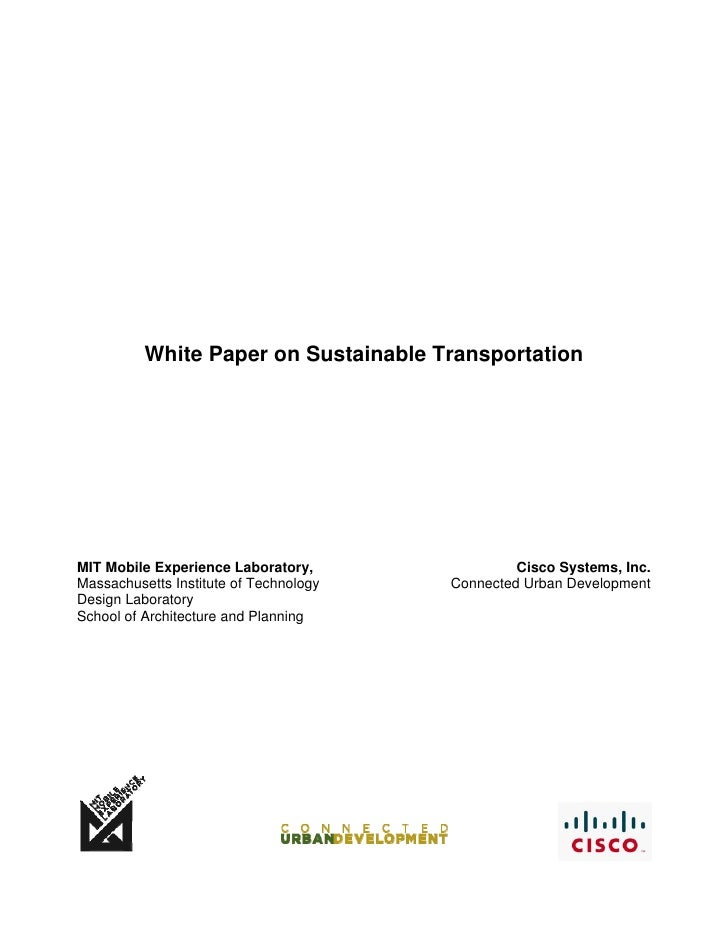 White Paper on Sustainable Transportation     MIT Mobile Experience Laboratory,                Cisco Systems, Inc. Massach...