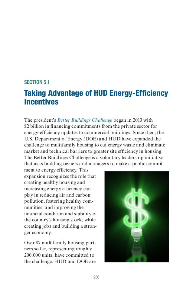 266 SECTION 5.1 Taking Advantage of HUD Energy-Efficiency Incentives The president's Better Buildings Challenge began in 2...