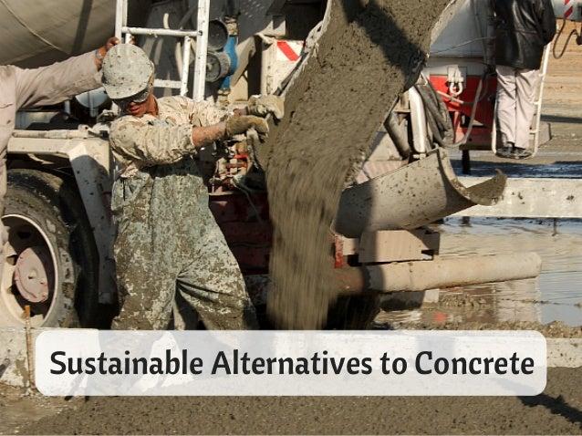 Sustainable Alternatives to Concrete