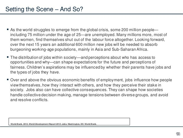 Setting the Scene – And So?  As the world struggles to emerge from the global crisis, some 200 million people— including ...