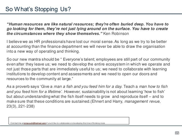 """So What's Stopping Us? """"Human resources are like natural resources; they're often buried deep. You have to go looking for ..."""