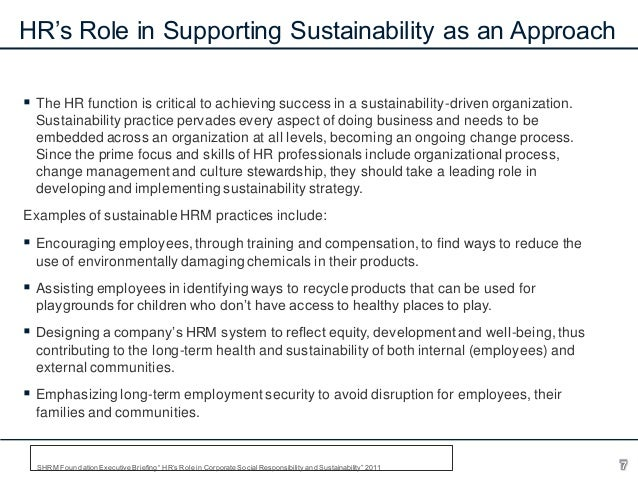 HR's Role in Supporting Sustainability as an Approach  The HR function is critical to achieving success in a sustainabili...