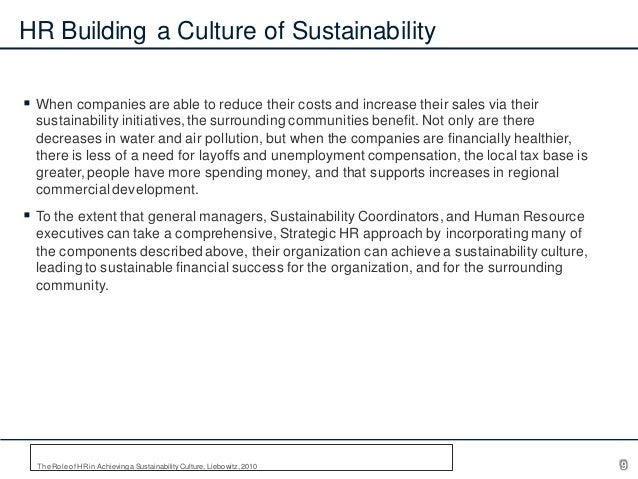 HR Building a Culture of Sustainability  When companies are able to reduce their costs and increase their sales via their...