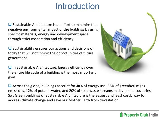 What Is Sustainable Architecture? Prepared By  Property Club India; 2.