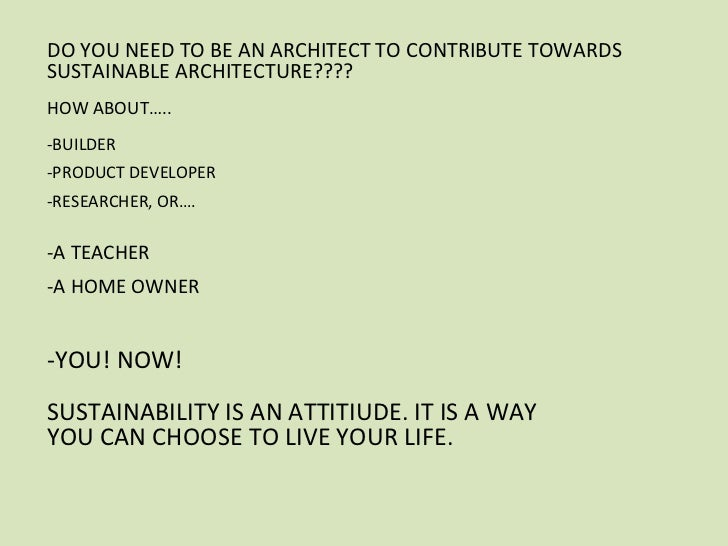 DO YOU NEED TO BE AN ARCHITECT .