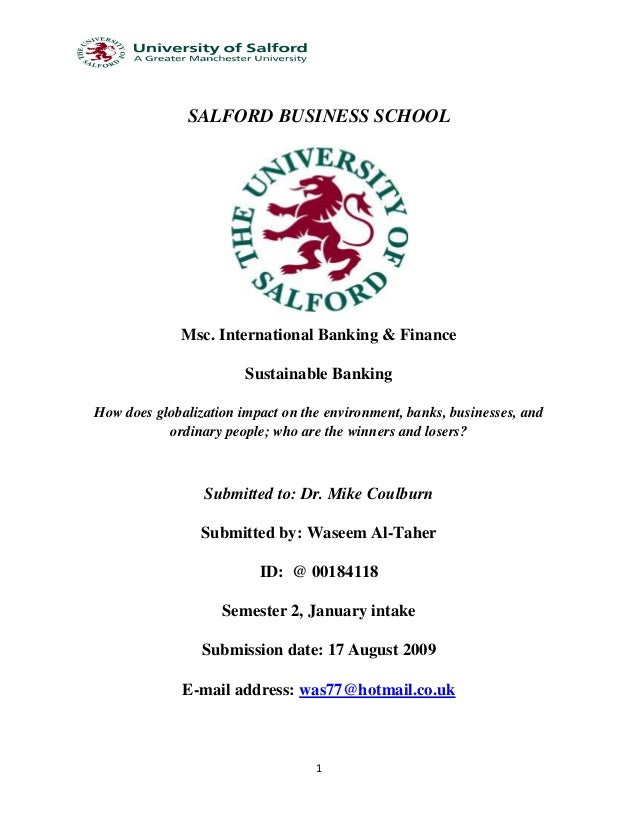 1SALFORD BUSINESS SCHOOLMsc. International Banking & FinanceSustainable BankingHow does globalization impact on the enviro...