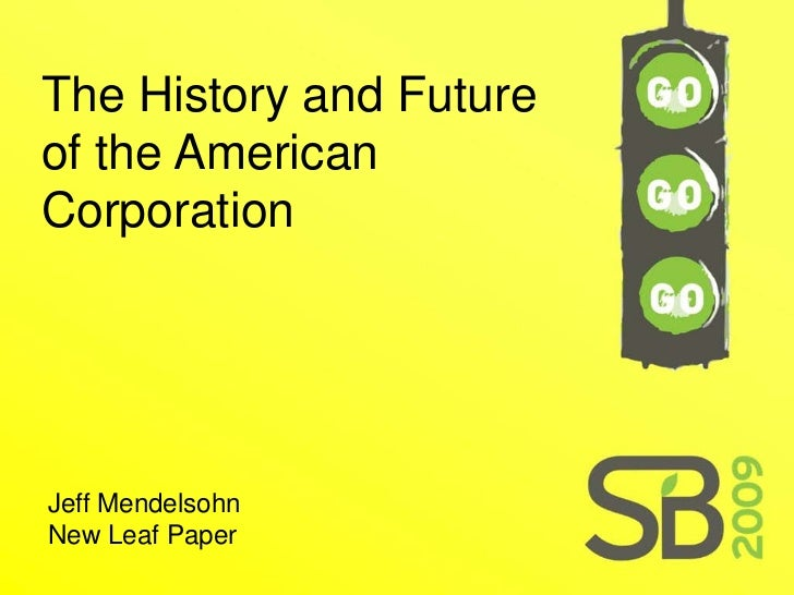 The History and Future of the American Corporation     Jeff Mendelsohn New Leaf Paper