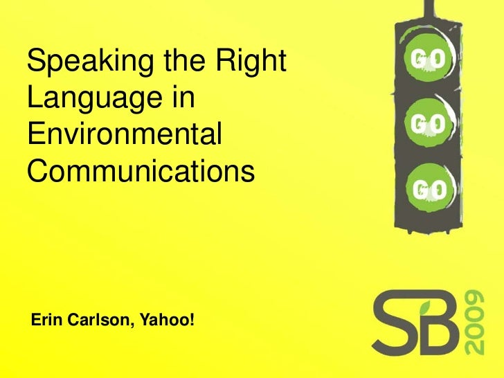 Speaking the Right Language in Environmental Communications    Erin Carlson, Yahoo!