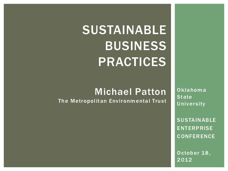 SUSTAINABLE           BUSINESS          PRACTICES            Michael Patton             Oklahoma                          ...
