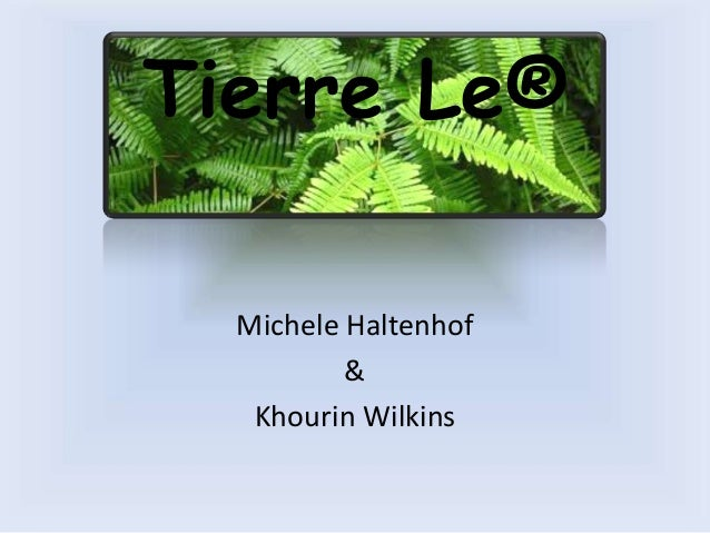 Tierre Le®  Michele Haltenhof          &   Khourin Wilkins