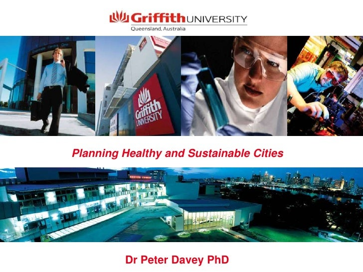 Planning Healthy and Sustainable Cities         Dr Peter Davey PhD