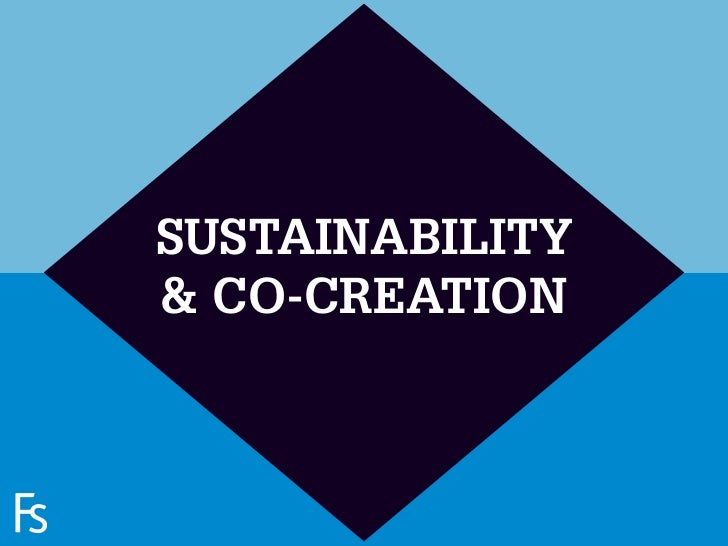 SUSTAINABILITY                      & CO-CREATION   FRONTEER STRATEGY INNOVATION. CO-CREATION. BRAND DEVELOPMENT.