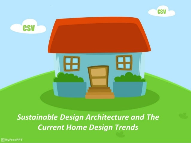 sustainable-design-architecture -and-the-current-home-designtrends-1-638?cb=1487843689
