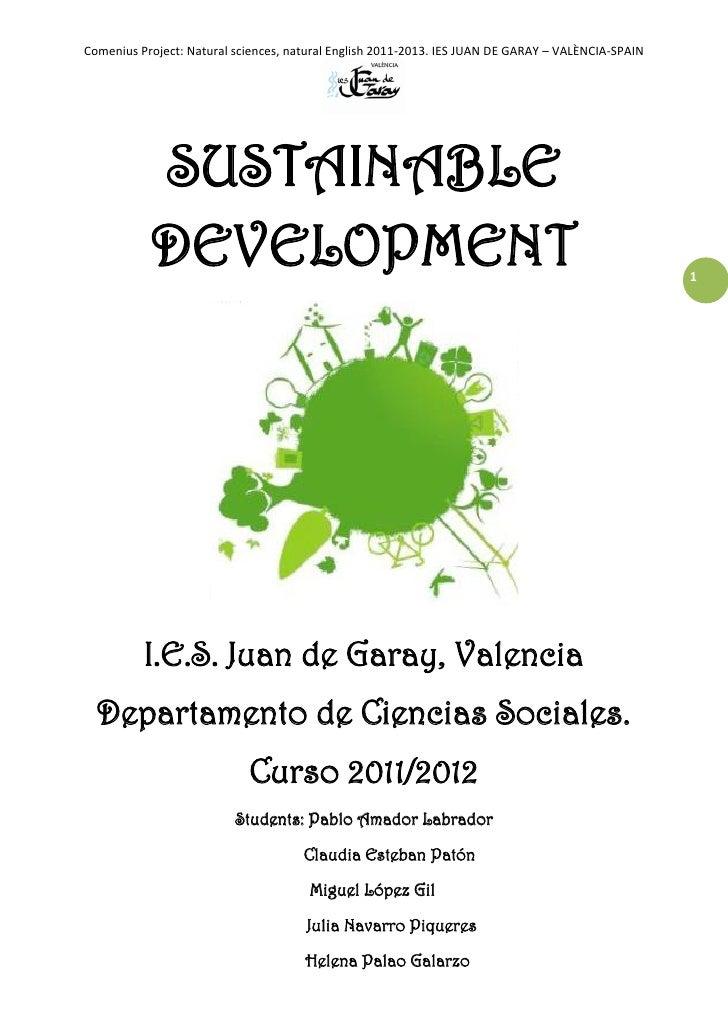 Comenius Project: Natural sciences, natural English 2011-2013. IES JUAN DE GARAY – VALÈNCIA-SPAIN           SUSTAINABLE   ...