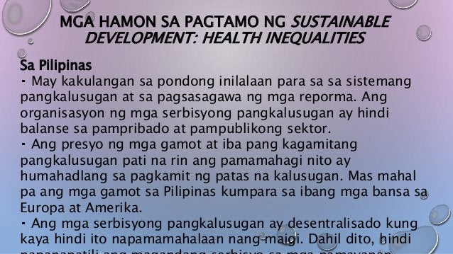 MGA HAMON SA PAGTAMO NG SUSTAINABLE DEVELOPMENT: HEALTH INEQUALITIES Sa Pilipinas May kakulangan sa pondong inilalaan para...