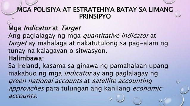 MGA POLISIYA AT ESTRATEHIYA BATAY SA LIMANG PRINSIPYO Mga Indicator at Target Ang paglalagay ng mga quantitative indicator...