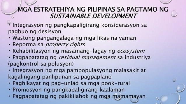 MGA ESTRATEHIYA NG PILIPINAS SA PAGTAMO NG SUSTAINABLE DEVELOPMENT Integrasyon ng pangkapaligirang konsiderasyon sa pagbuo...