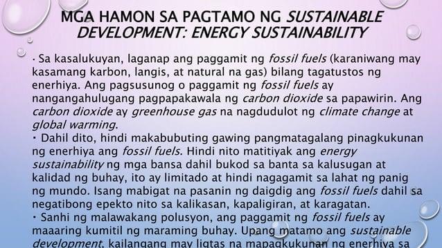 MGA HAMON SA PAGTAMO NG SUSTAINABLE DEVELOPMENT: ENERGY SUSTAINABILITY Sa kasalukuyan, laganap ang paggamit ng fossil fuel...