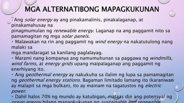 MGA ALTERNATIBONG MAPAGKUKUNAN Ang solar energy ay ang pinakamalinis, pinakalaganap, at pinakamahusay na pinagmumulan ng r...