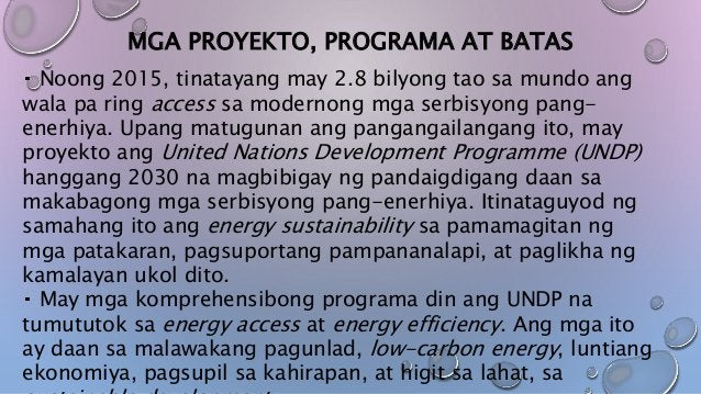 MGA PROYEKTO, PROGRAMA AT BATAS Noong 2015, tinatayang may 2.8 bilyong tao sa mundo ang wala pa ring access sa modernong m...