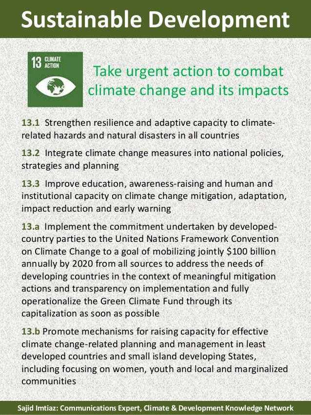 Sustainable Development Take urgent action to combat climate change and its impacts 13.1 Strengthen resilience and adaptiv...