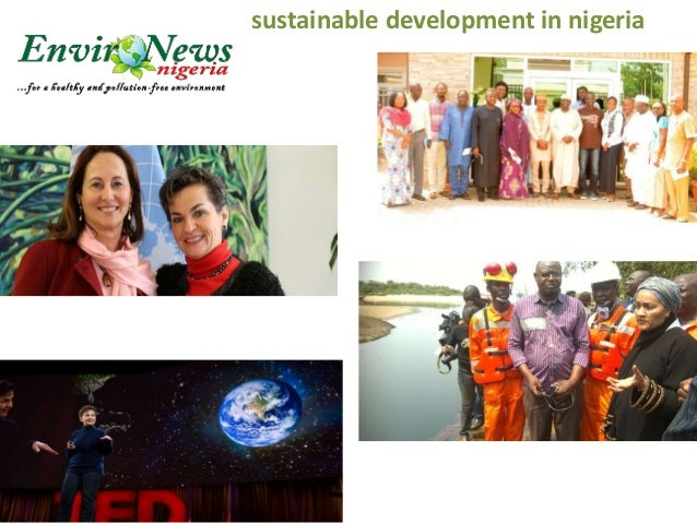 thesis on sustainable development in nigeria Sustainable development in nigeria 1 to identify factors affecting the development of human capacity building and sustainable development in nigeria 2 to identify measures towards enhancing the development of human capacity building and sustainable development in nigeria.
