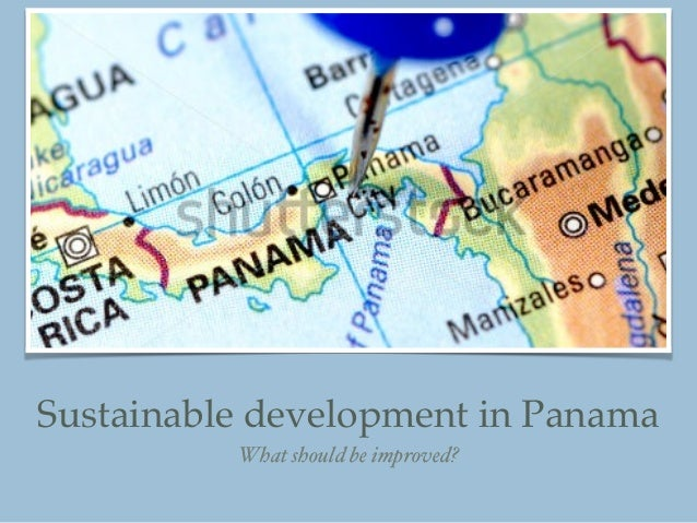 Sustainable development in Panama What should be improved?