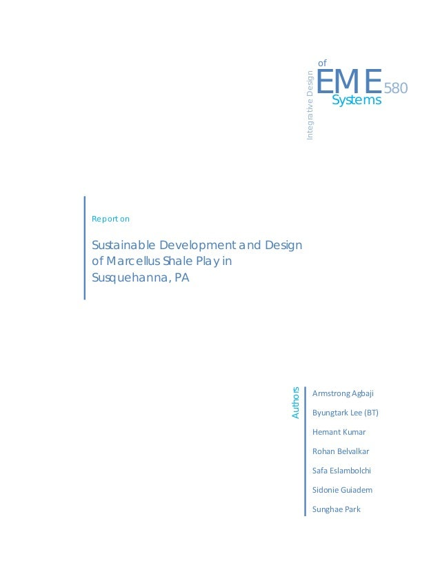 1            EMESystems IntegrativeDesign 580 of Sustainable Development and Design of Marcellus Shale Play in ...