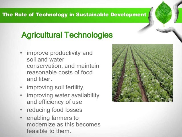 essay on science and technology in sustainable development Sustainable development, on the other hand, is development that lasts, because in addition to an economic component, there are social and environmental components so that sustainable.