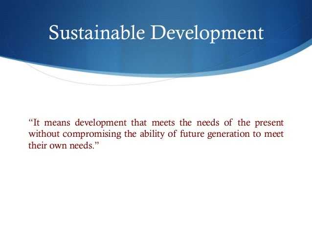 critique of sustainable devlopment On 1 january 2016, the 17 sustainable development goals (sdgs) of the 2030 agenda for sustainable development officially came into force over the next fifteen years.