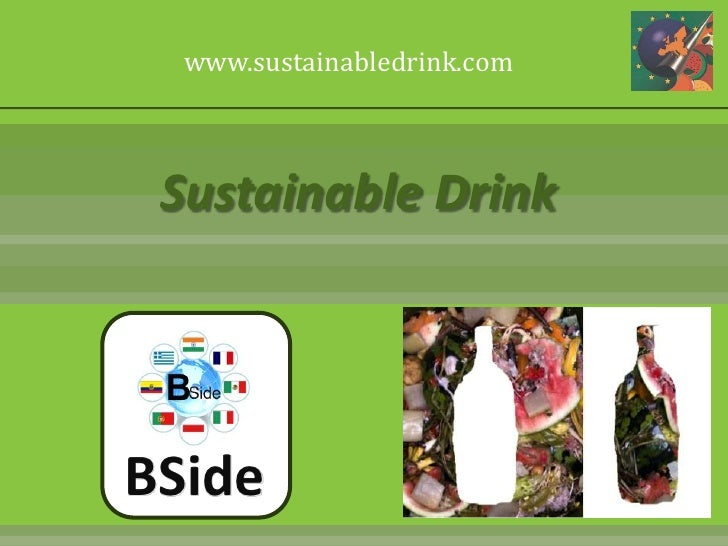 www.sustainabledrink.com<br />Sustainable Drink<br />BSide<br />