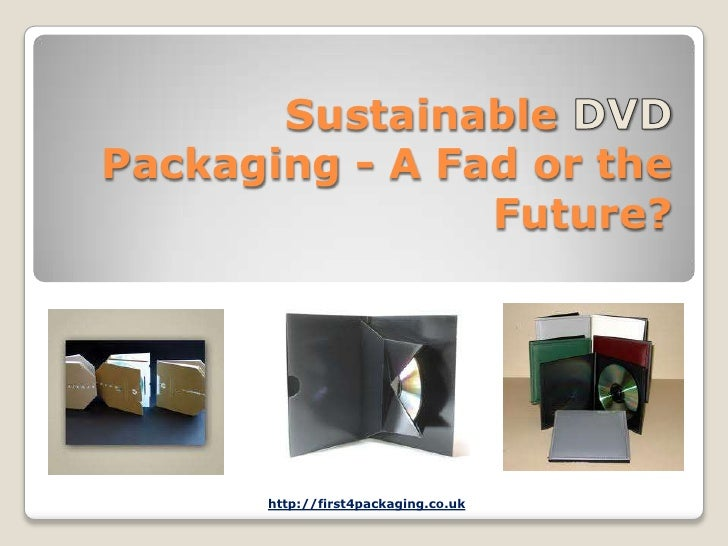 SustainablePackaging - A Fad or the                Future?      http://first4packaging.co.uk