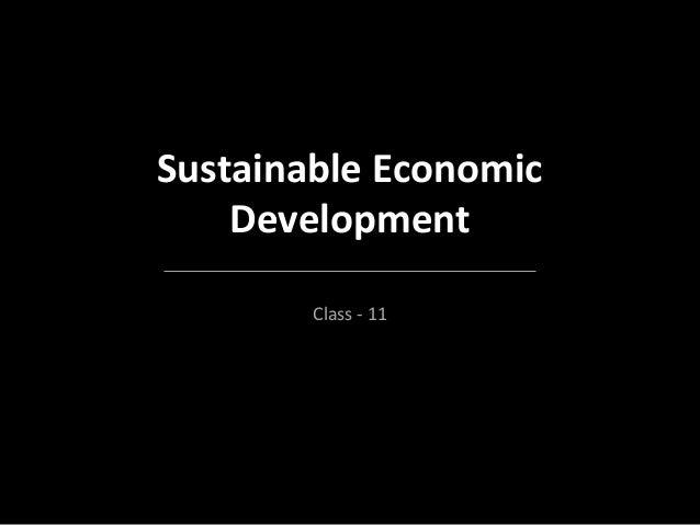 Sustainable Economic Development Class - 11