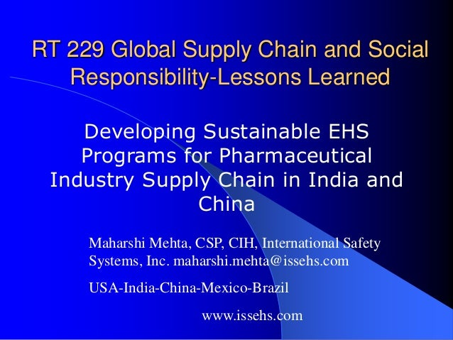 RT 229 Global Supply Chain and Social Responsibility-Lessons Learned Developing Sustainable EHS Programs for Pharmaceutica...