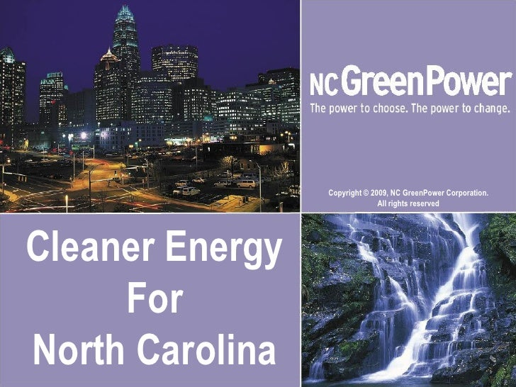 Copyright © 2009, NC GreenPower Corporation.                                All rights reserved     Cleaner Energy      Fo...