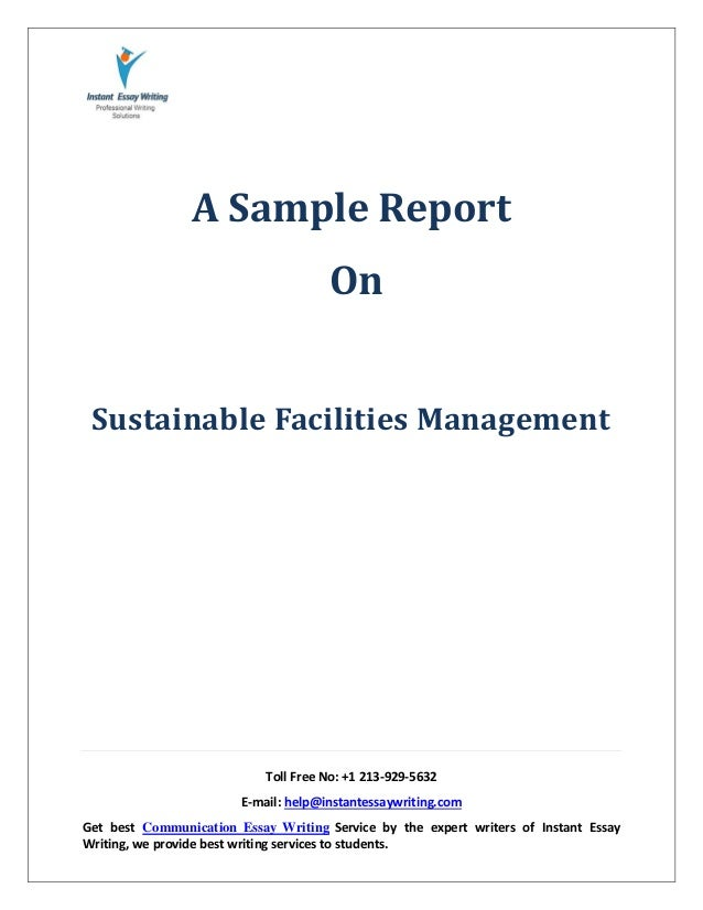 sample report on sustainable facilities management by instant essay w   instant essay writing toll no 1 213 929 5632 e mail help
