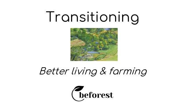 Transitioning Better living & farming