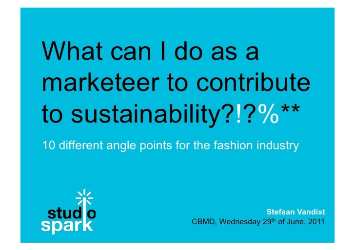 What can I do as amarketeer to contributeto sustainability?!?%**10 different angle points for the fashion industry        ...