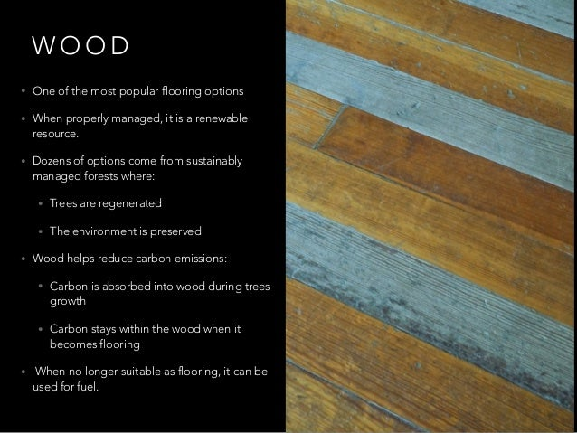 3. W O O D  One of the most popular flooring options ...
