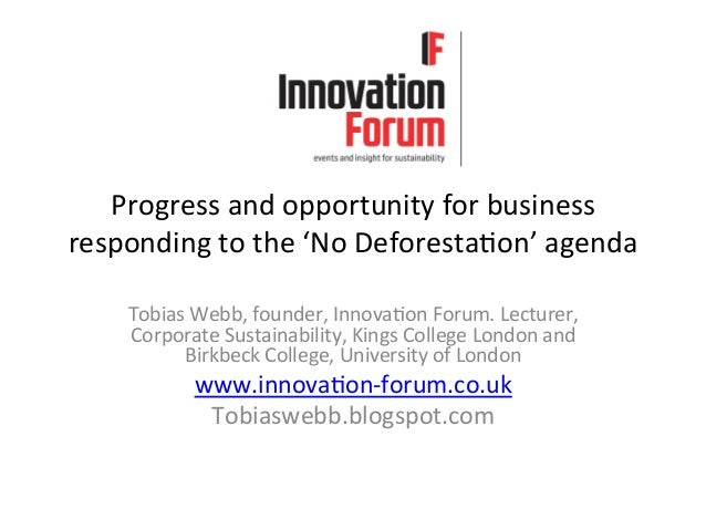Progress  and  opportunity  for  business   responding  to  the  'No  Deforesta6on'  agenda   Tobias...