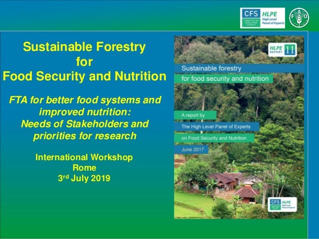 Sustainable Forestry for Food Security and Nutrition FTA for better food systems and improved nutrition: Needs of Stakehol...