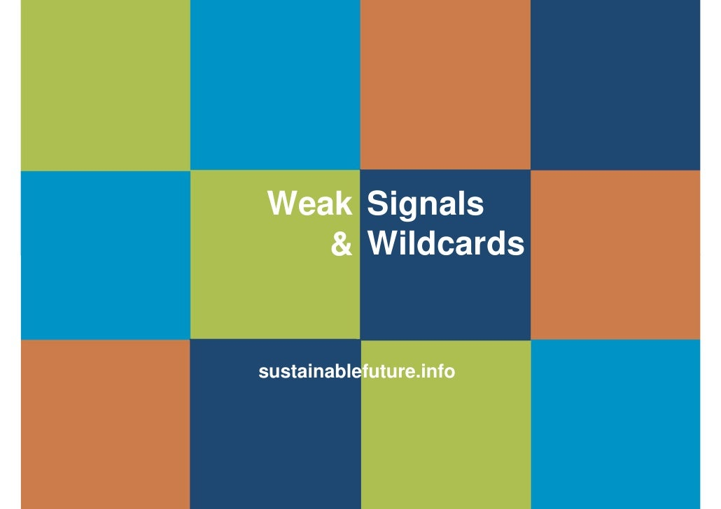 Weak Signals    & Wildcards   sustainablefuture.info