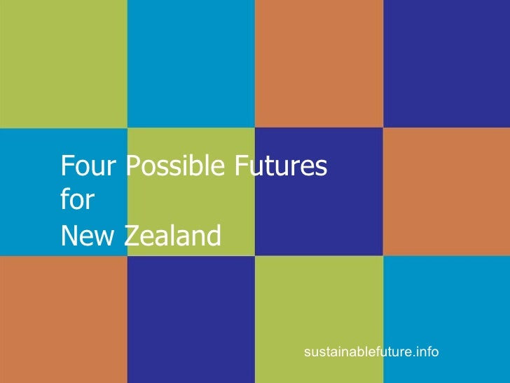 Four Possible Futures  for  New Zealand  sustainablefuture.info